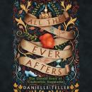 All the Ever Afters: The Untold Story of Cinderella's Stepmother, Danielle Teller