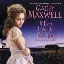 If Ever I Should Love You: A Spinster Heiresses Novel, Cathy Maxwell