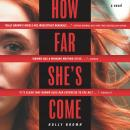 How Far She's Come: A Novel, Holly Brown