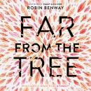 Far from the Tree, Robin Benway