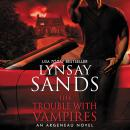 Trouble With Vampires: An Argeneau Novel, Lynsay Sands