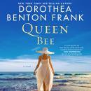 Queen Bee: A Novel, Dorothea Benton Frank