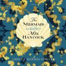 The Mermaid and Mrs. Hancock: A Novel Audiobook