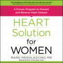 Heart Solution for Women: A Proven Program to Prevent and Reverse Heart Disease, Mark Menolascino