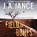 Field of Bones: A Brady Novel of Suspense Audiobook