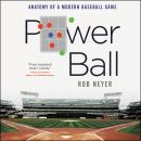 Power Ball: Anatomy of a Modern Baseball Game Audiobook