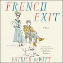 French Exit: A Novel Audiobook