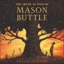 Truth as Told by Mason Buttle, Leslie Connor