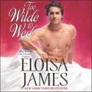 Too Wilde to Wed Audiobook