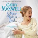 A Match Made in Bed: A Spinster Heiresses Novel Audiobook