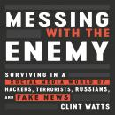 Messing with the Enemy: Surviving in a Social Media World of Hackers, Terrorists, Russians, and Fake Audiobook
