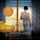Another Woman's Husband: A Novel Audiobook