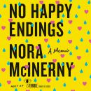 No Happy Endings: A Memoir, Nora Mcinerny