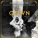 Gown: A Novel of the Royal Wedding, Jennifer Robson