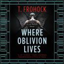 Where Oblivion Lives Audiobook