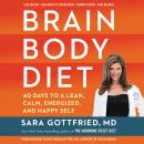 Brain Body Diet: 40 Days to a Lean, Calm, Energized, and Happy Self Audiobook
