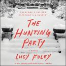 Hunting Party: A Novel, Lucy Foley