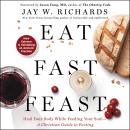 Eat, Fast, Feast: Heal Your Body While Feeding Your Soul-A Christian Guide to Fasting Audiobook
