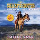 The Sharpshooter: Brimstone and Gold Fever Audiobook