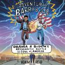 Adventures of Barry & Joe: Obama and Biden's Bromantic Battle for the Soul of America, Adam Reid