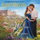 To Wed an Heiress: An All for Love Novel Audiobook