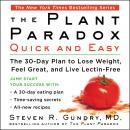 The Plant Paradox Quick and Easy: The 30-Day Plan to Lose Weight, Feel Great, and Live Lectin-Free Audiobook