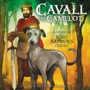 Cavall in Camelot #1: A Dog in King Arthur's Court Audiobook