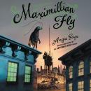 Maximillian Fly Audiobook