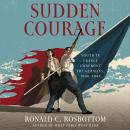 Sudden Courage: Youth in France Confront the Germans, 1940-1945 Audiobook