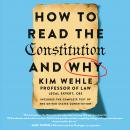 How to Read the Constitution--and Why, Kim Wehle