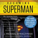Becoming Superman: My Journey From Poverty to Hollywood Audiobook