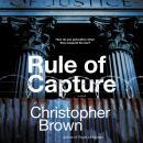 Rule of Capture: A Novel Audiobook