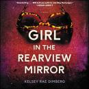 Girl in the Rearview Mirror: A Novel, Kelsey Rae Dimberg