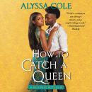 How to Catch a Queen: Runaway Royals Audiobook
