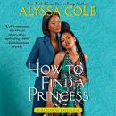 How to Find a Princess: Runaway Royals Audiobook