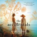 The Accidentals: A Novel Audiobook