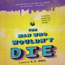 The Man Who Wouldn't Die: A Novel Audiobook