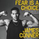 Fear Is a Choice: Tackling Life's Challenges with Dignity, Faith, and Determination Audiobook