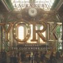 York: The Clockwork Ghost Audiobook