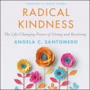 Radical Kindness: The Life-Changing Power of Giving and Receiving Audiobook
