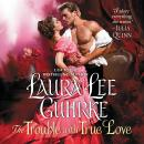 The Trouble with True Love: Dear Lady Truelove Audiobook
