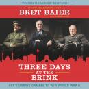 Three Days at the Brink: Young Readers' Edition: FDR's Daring Gamble to Win World War II Audiobook