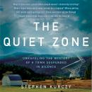 The Quiet Zone: Unraveling the Mystery of a Town Suspended in Silence Audiobook