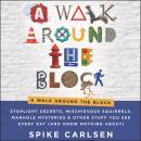 A Walk Around the Block: Stoplight Secrets, Mischievous Squirrels, Manhole Mysteries & Other Stuff Y Audiobook