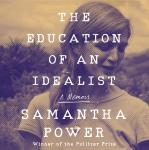 Education of an Idealist: A Memoir, Samantha Power