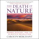 Death of Nature: Women, Ecology, and the Scientific Revolution, Carolyn Merchant