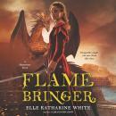 Flamebringer: A Heartstone Novel Audiobook