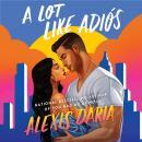 A Lot Like Adios: A Novel Audiobook