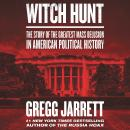 Witch Hunt: The Story of the Greatest Mass Delusion in American Political History Audiobook
