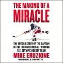 The Making of a Miracle: The Untold Story of the Captain of the 1980 Gold Medal–Winning U.S. Olympic Audiobook